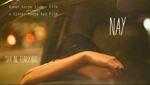 Film Nay, Djenar Maesa Ayu, Sha Ine Febriyanti, Film Monolog Djenar Maesa